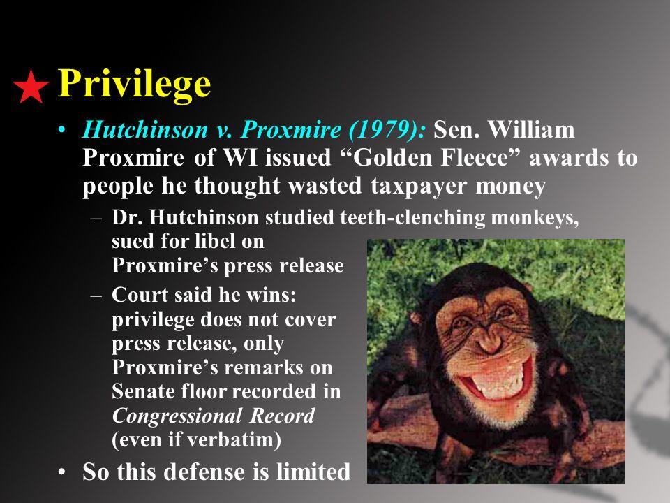 Privilege Hutchinson v. Proxmire (1979): Sen.