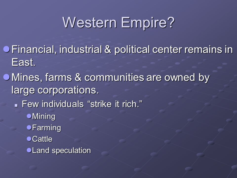 Western Empire. Financial, industrial & political center remains in East.