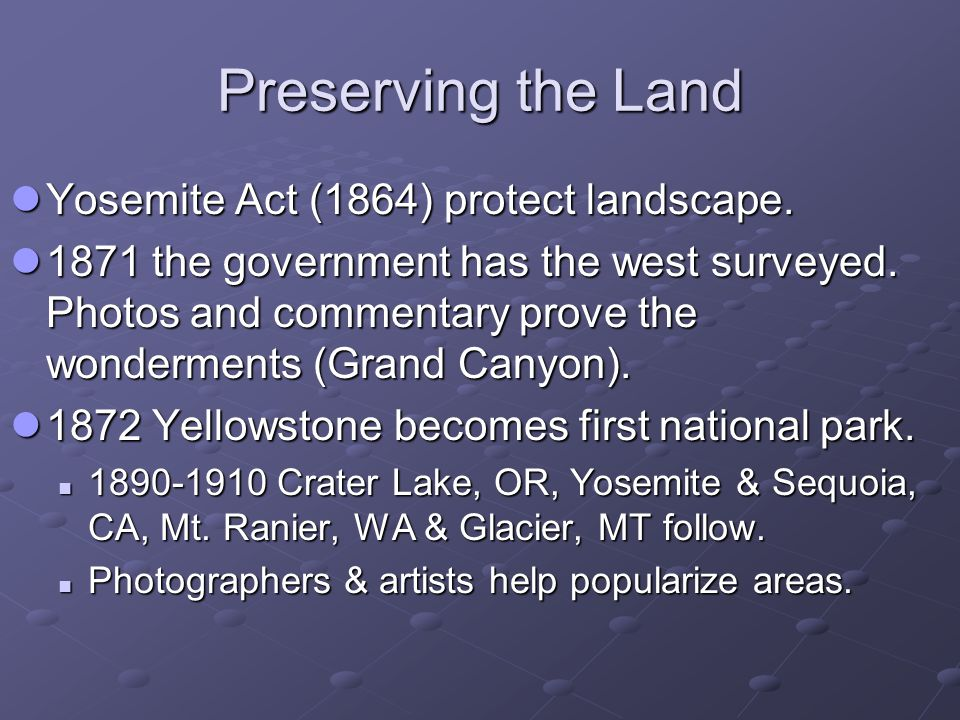 Preserving the Land Yosemite Act (1864) protect landscape.