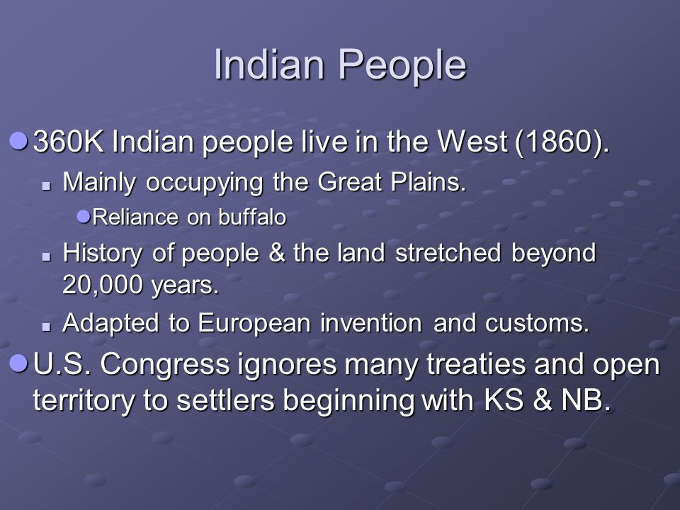 Indian People 360K Indian people live in the West (1860).