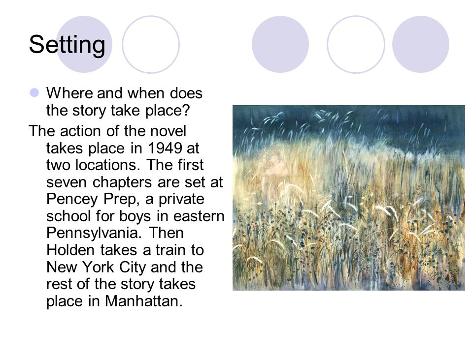 Setting Where and when does the story take place? The action of the novel takes place in 1949 at two locations. The first seven chapters are set at Pe