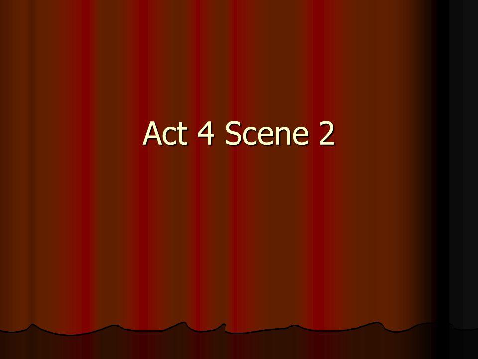 Act 4 Scene 2