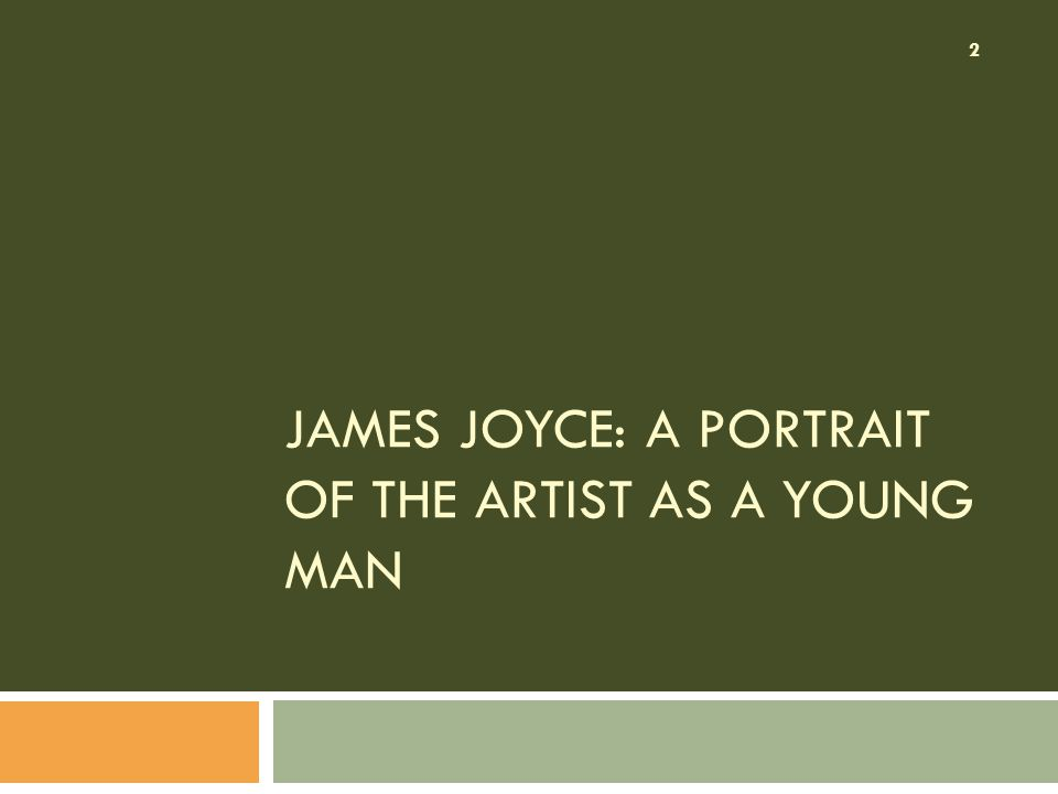 JAMES JOYCE: A PORTRAIT OF THE ARTIST AS A YOUNG MAN 2
