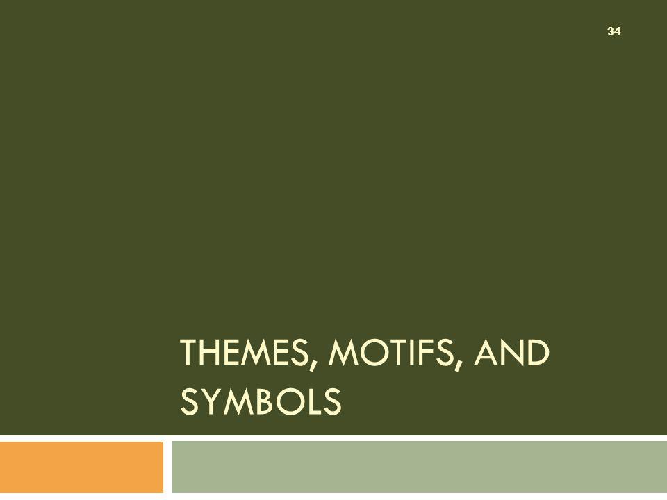 THEMES, MOTIFS, AND SYMBOLS 34