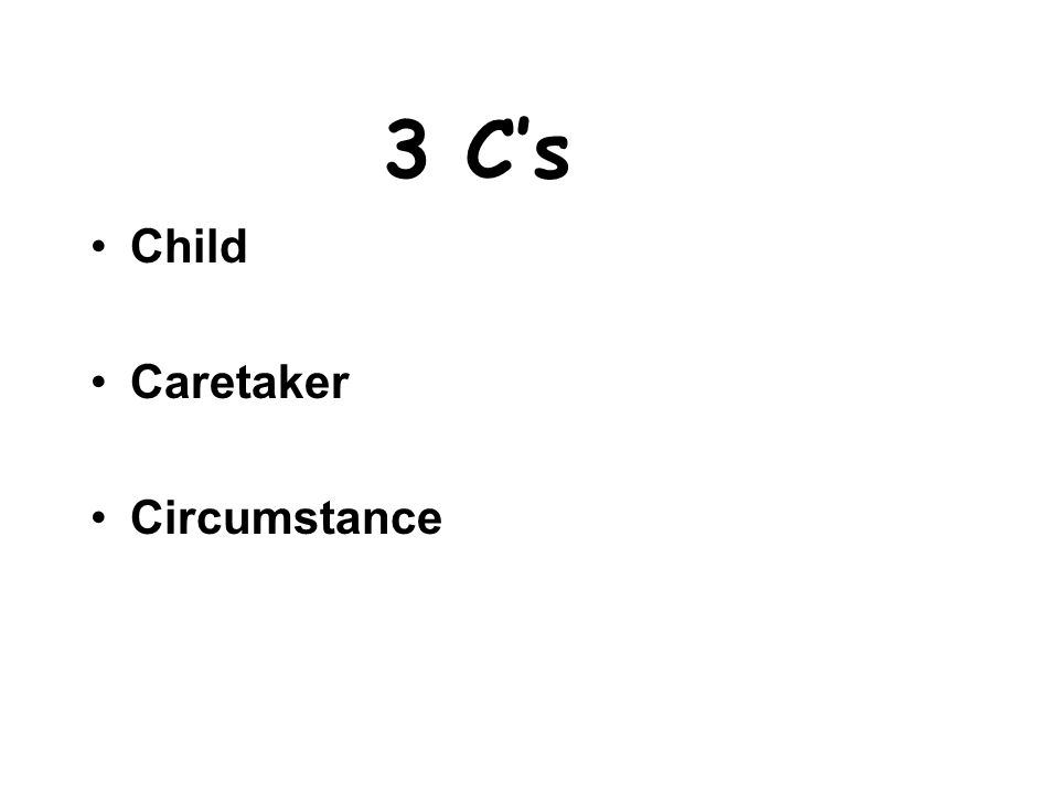 3 C's Child Caretaker Circumstance