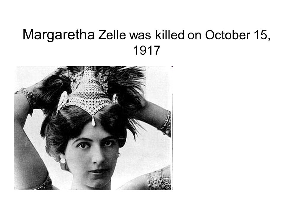 Margaretha Zelle was killed on October 15, 1917