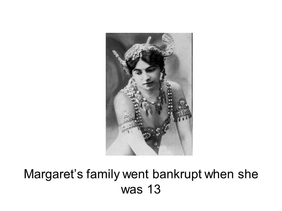 Margaret's family went bankrupt when she was 13