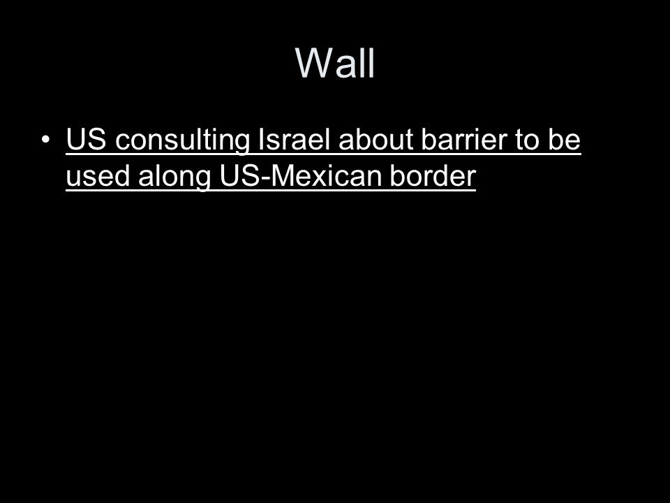 Wall US consulting Israel about barrier to be used along US-Mexican border