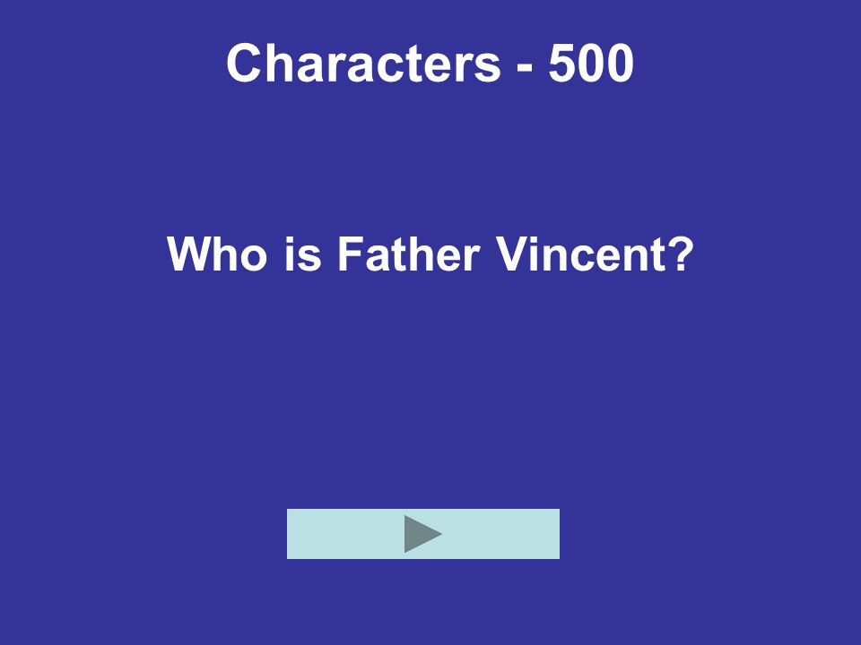 Characters - 500 Who is Father Vincent?