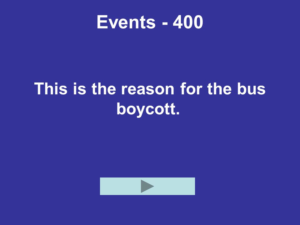 Events - 400 This is the reason for the bus boycott.