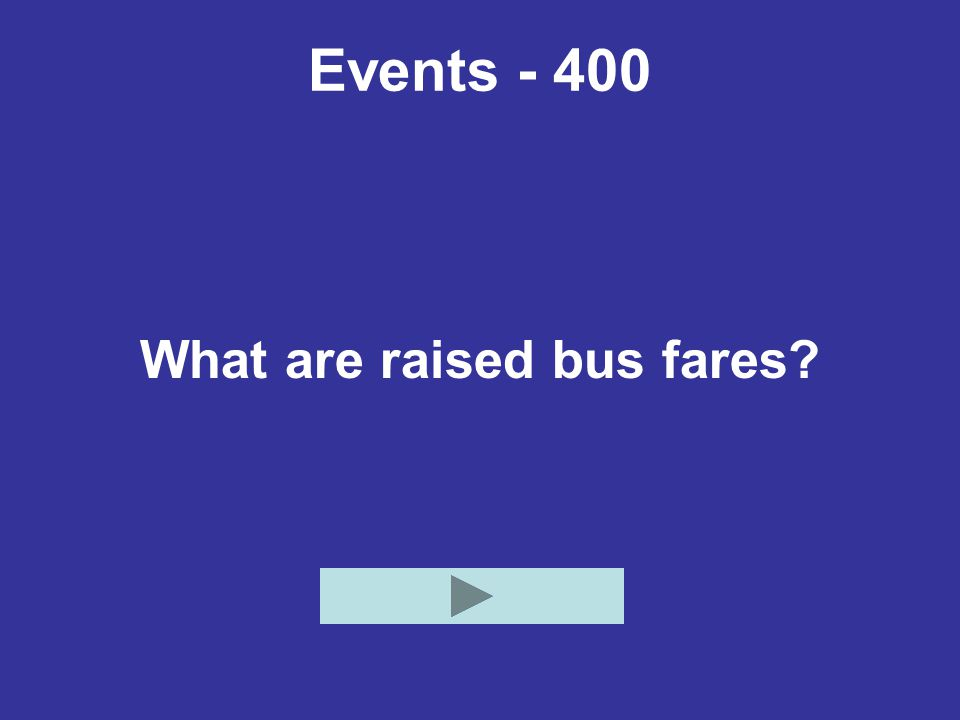 Events - 400 What are raised bus fares?