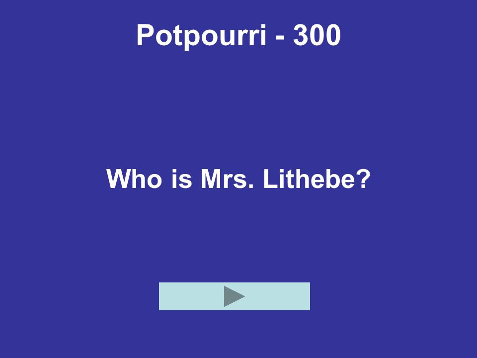Potpourri - 300 Who is Mrs. Lithebe?