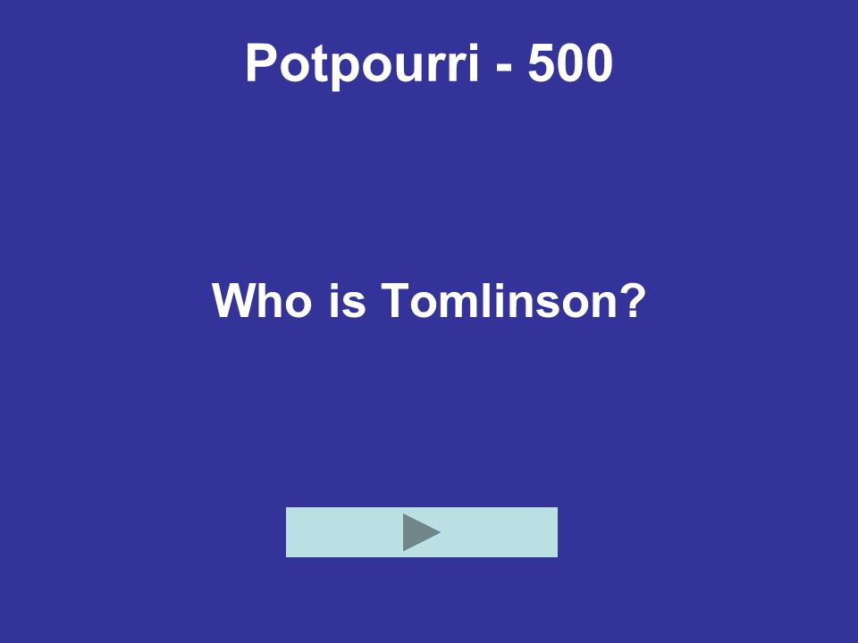 Potpourri - 500 Who is Tomlinson?