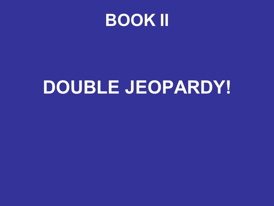 BOOK II DOUBLE JEOPARDY!