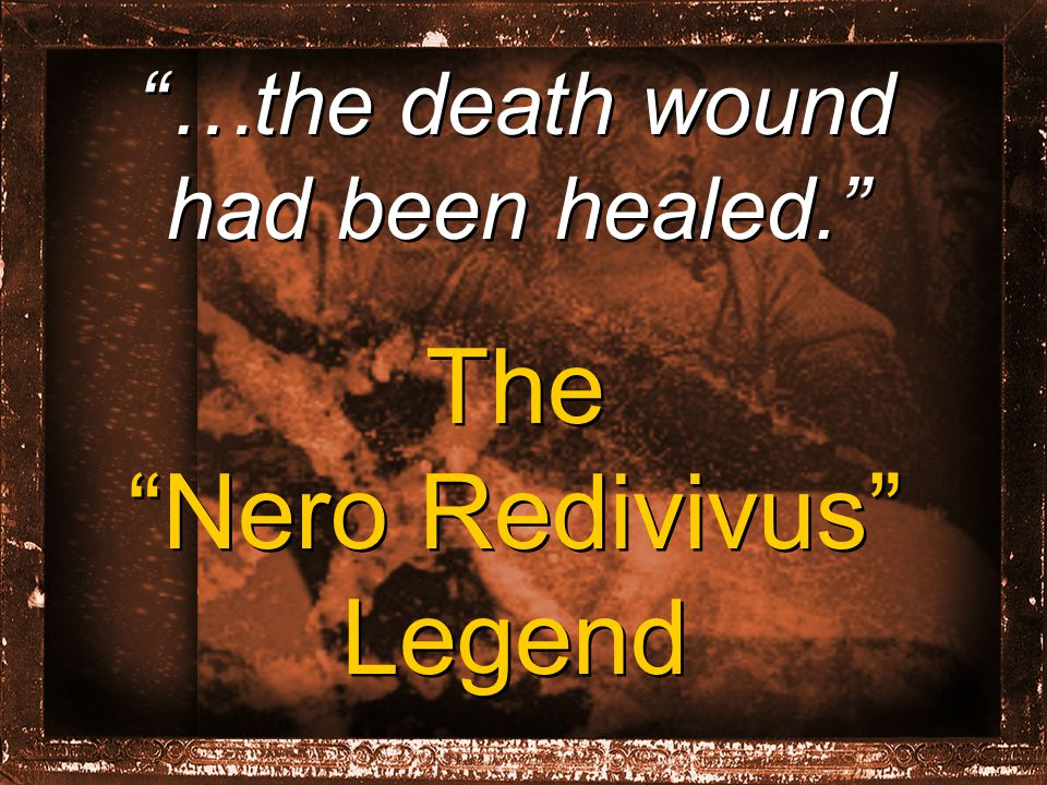 …the death wound had been healed. The Nero Redivivus Legend …the death wound had been healed. The Nero Redivivus Legend