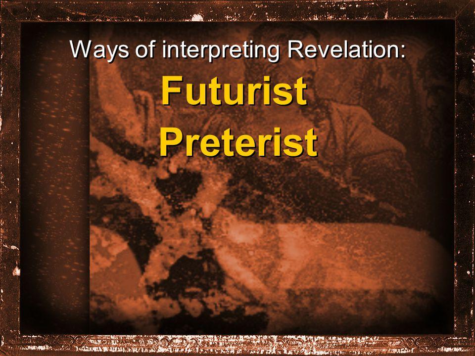 Ways of interpreting Revelation: Futurist Preterist