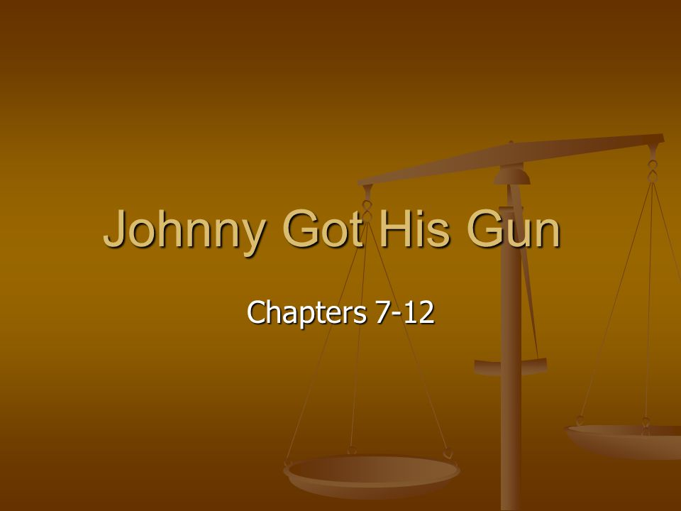Johnny Got His Gun Chapters 7-12