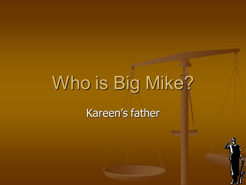 Who is Big Mike? Kareen's father