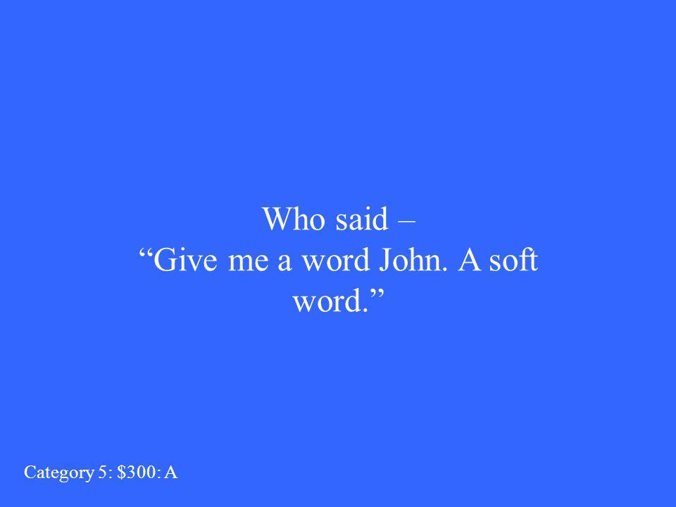 John Proctor Category 5: $200: Q