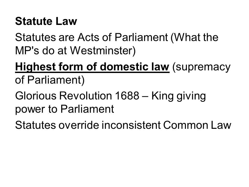 Treaties The EU has primacy over inconsistent domestic law following ECA 1972 s.2.