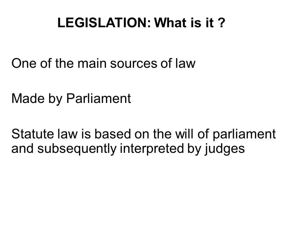 LEGISLATION: What is it .
