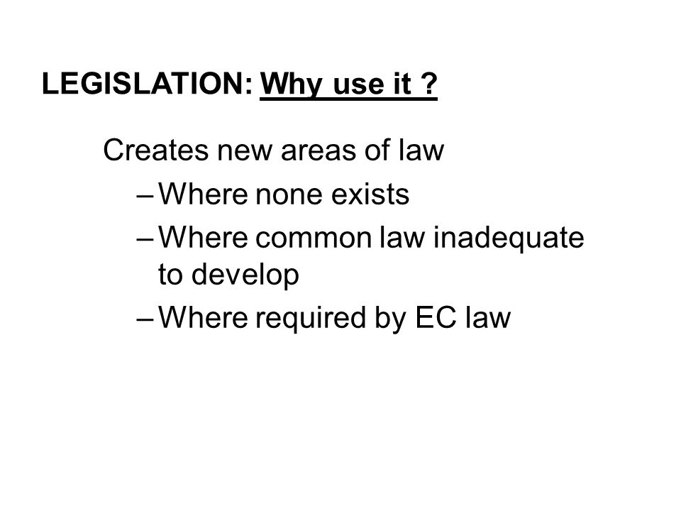LEGISLATION: Why use it .