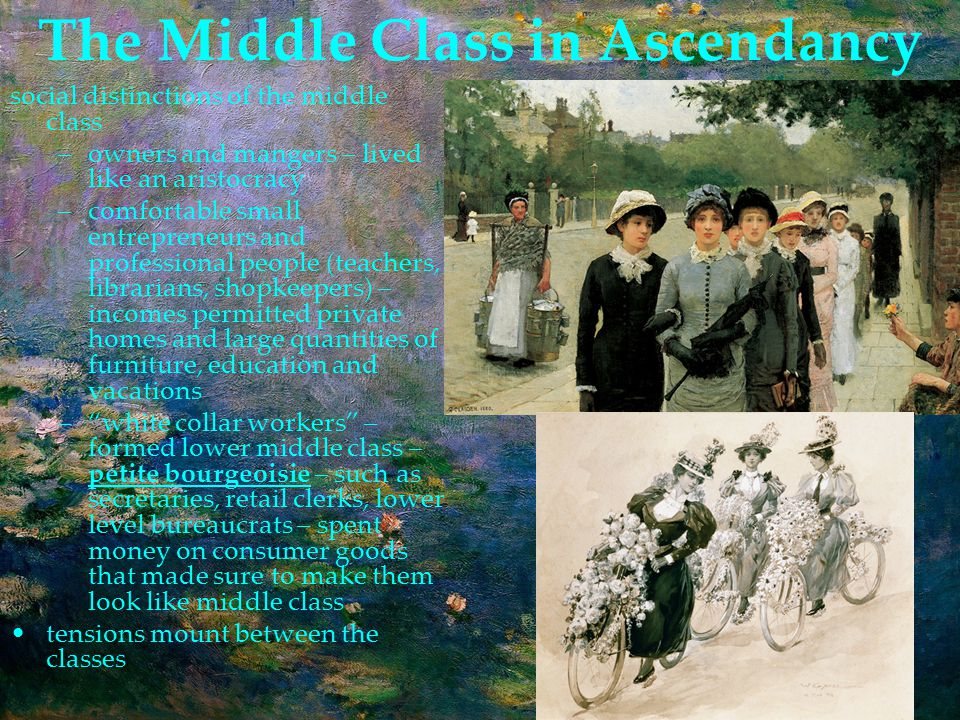 The Middle Class in Ascendancy Queen Victoria & Prince Albert admired the middle class & their fashion, social mores, & manners both emulated and drove what would be today considered 'middle class.'