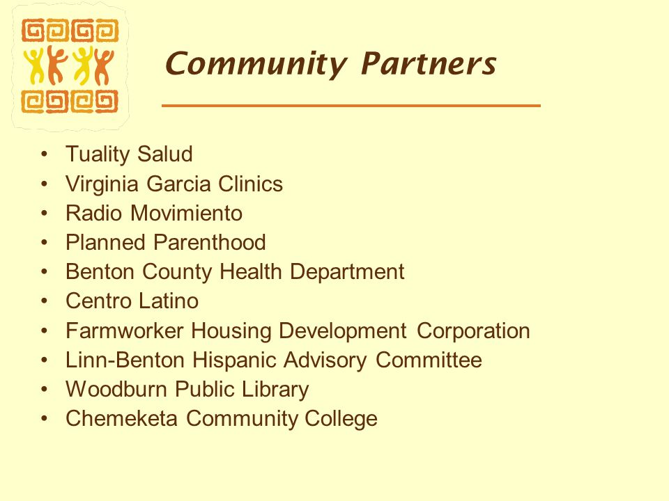Community Partners Tuality Salud Virginia Garcia Clinics Radio Movimiento Planned Parenthood Benton County Health Department Centro Latino Farmworker