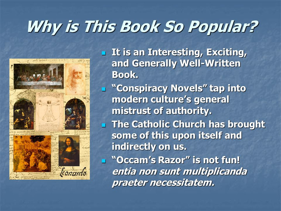 Why is This Book So Popular. It is an Interesting, Exciting, and Generally Well-Written Book.