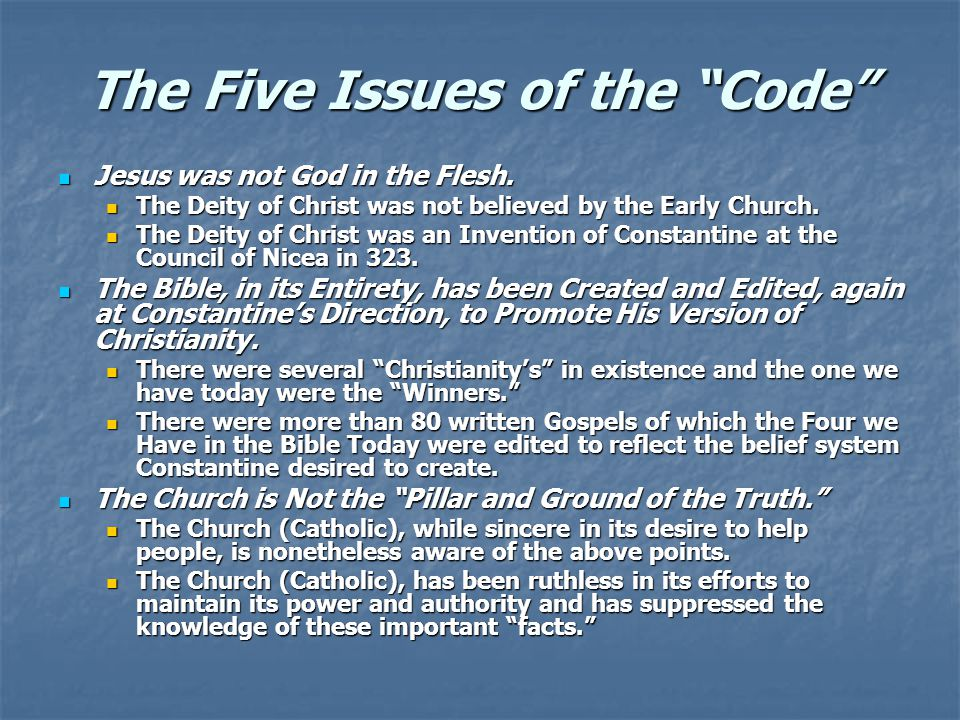 The Five Issues of the Code Jesus was not God in the Flesh.