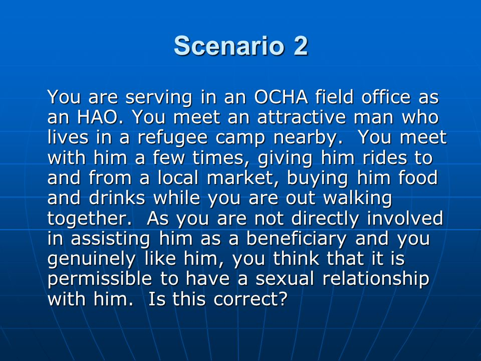 Scenario 3 You are in HQ and speaking to Agnes, a colleague in the field, who mentions in passing that Charlie, another colleague in the field office, frequents a local bar which is rumored to be a brothel.