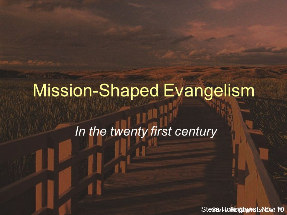 Steve Hollinghurst Nov 10 Mission-Shaped Evangelism In the twenty first century Steve Hollinghurst Oct 10