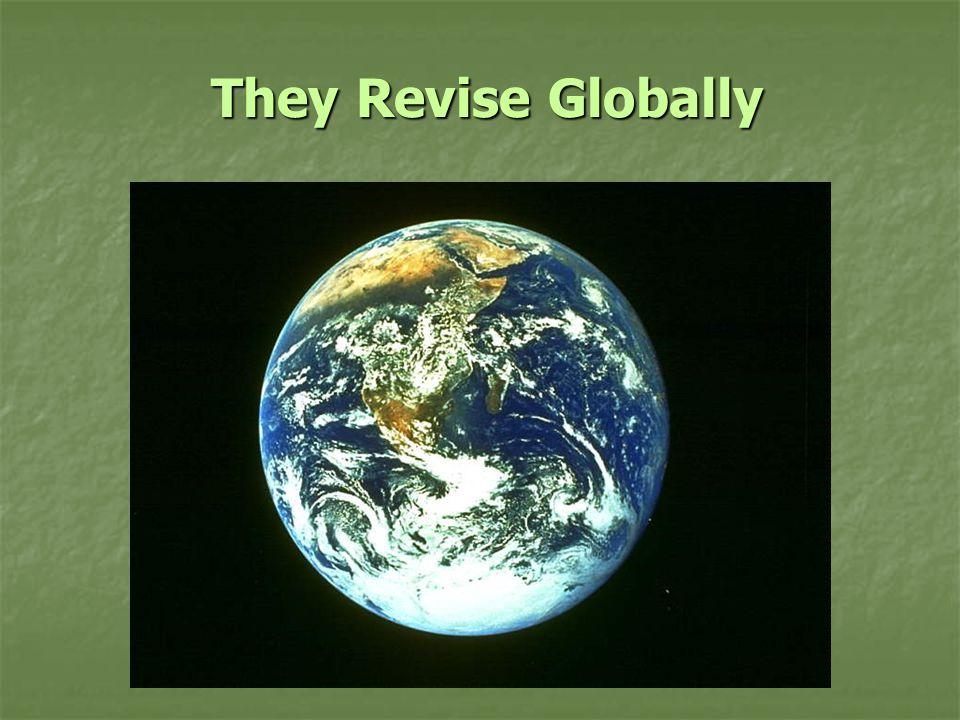 They Revise Globally They Revise Globally