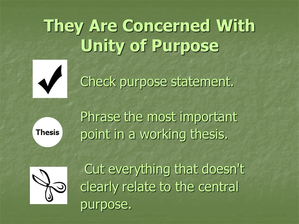 They Are Concerned With Unity of Purpose Check purpose statement.