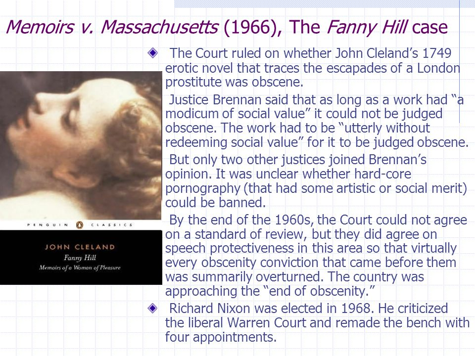 Memoirs v. Massachusetts (1966), The Fanny Hill case The Court ruled on whether John Cleland's 1749 erotic novel that traces the escapades of a London
