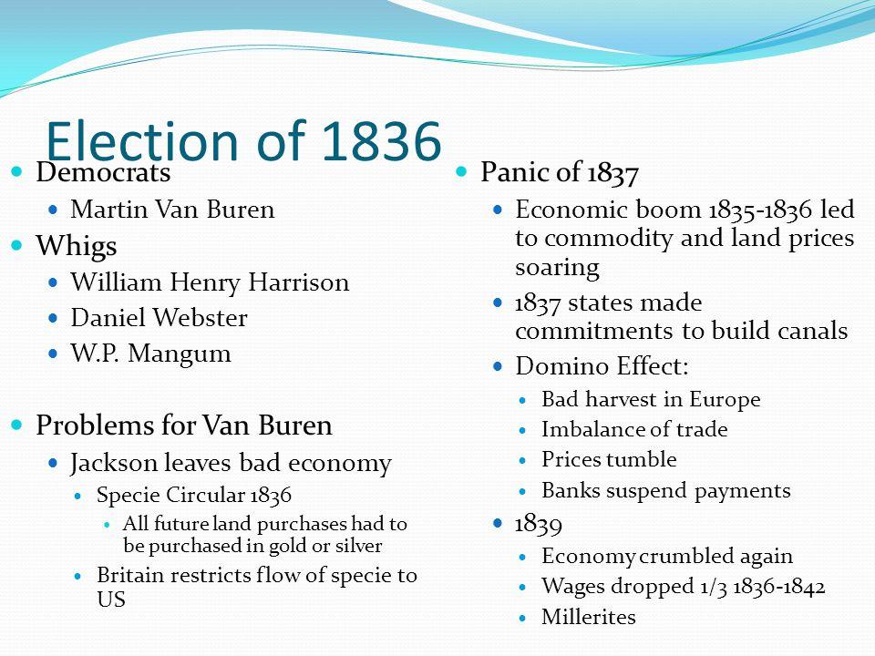 Election of 1836 Democrats Martin Van Buren Whigs William Henry Harrison Daniel Webster W.P.