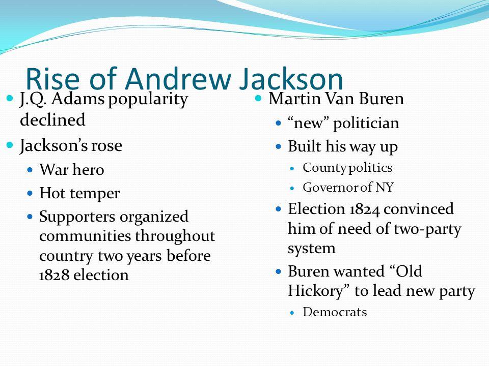Rise of Andrew Jackson J.Q.