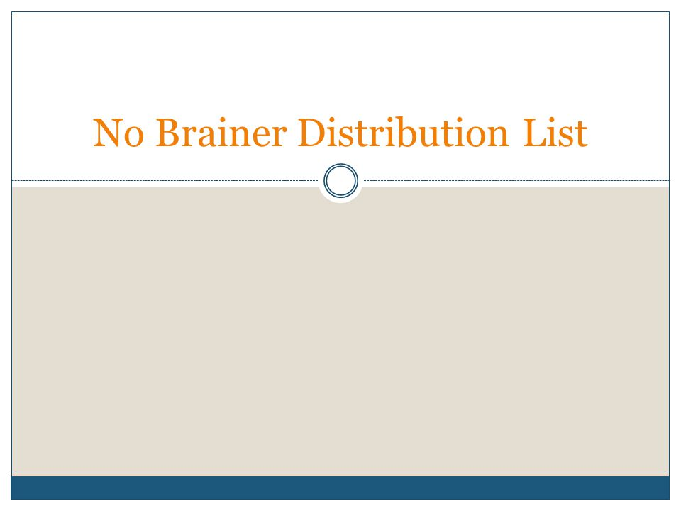 No Brainer Distribution List