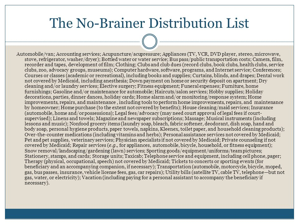 The No-Brainer Distribution List Automobile/van; Accounting services; Acupuncture/acupressure; Appliances (TV, VCR, DVD player, stereo, microwave, sto