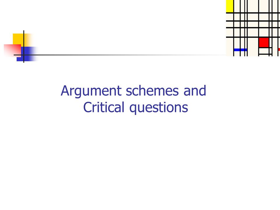 Argument schemes and Critical questions