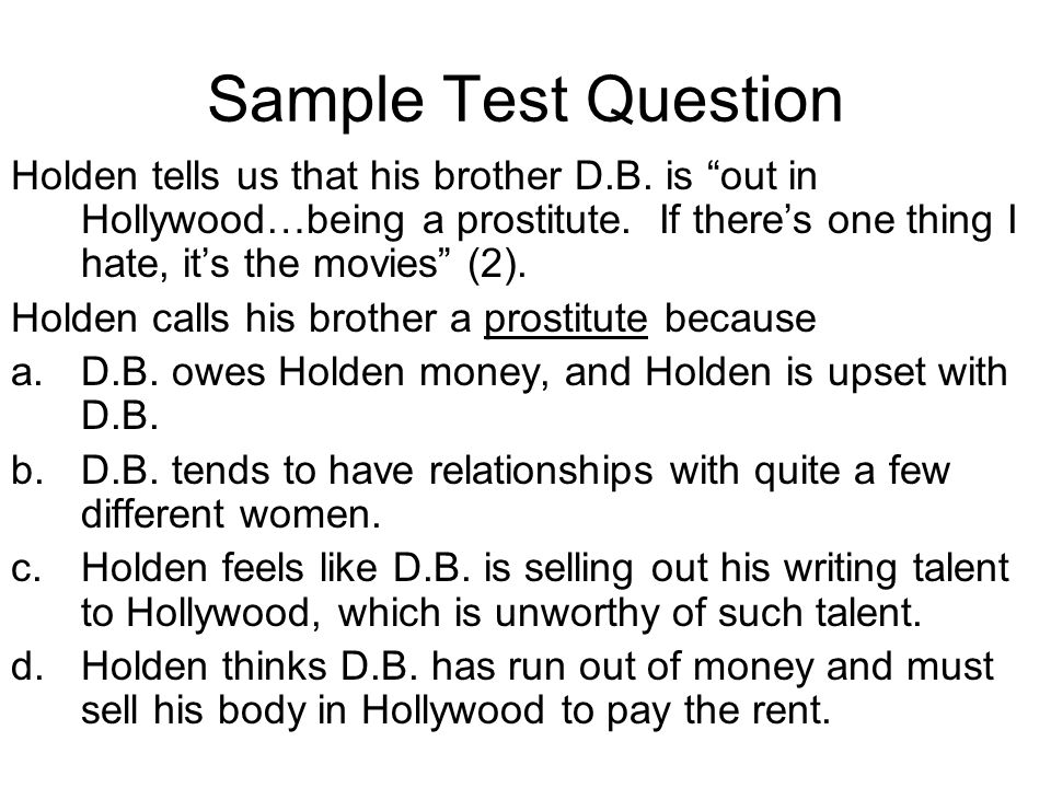Sample Test Question Holden tells us that his brother D.B.