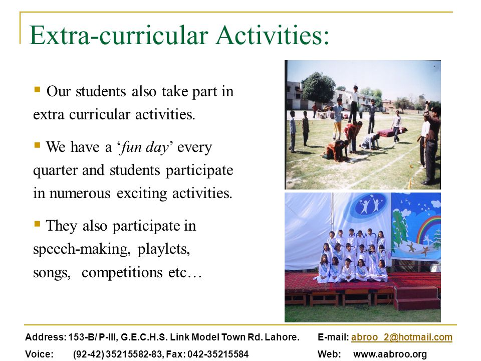 Extra-curricular Activities:  Our students also take part in extra curricular activities.  We have a 'fun day' every quarter and students participat