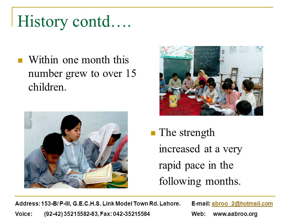 History contd….Within one month this number grew to over 15 children.