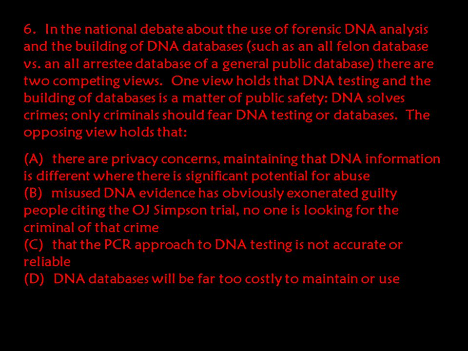 5. DNA analysis is now a common and widely accepted forensic tool used to analyze evidentiary DNA. (A) true (B) false (C) only in less than half the s