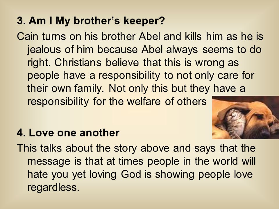3. Am I My brother's keeper.