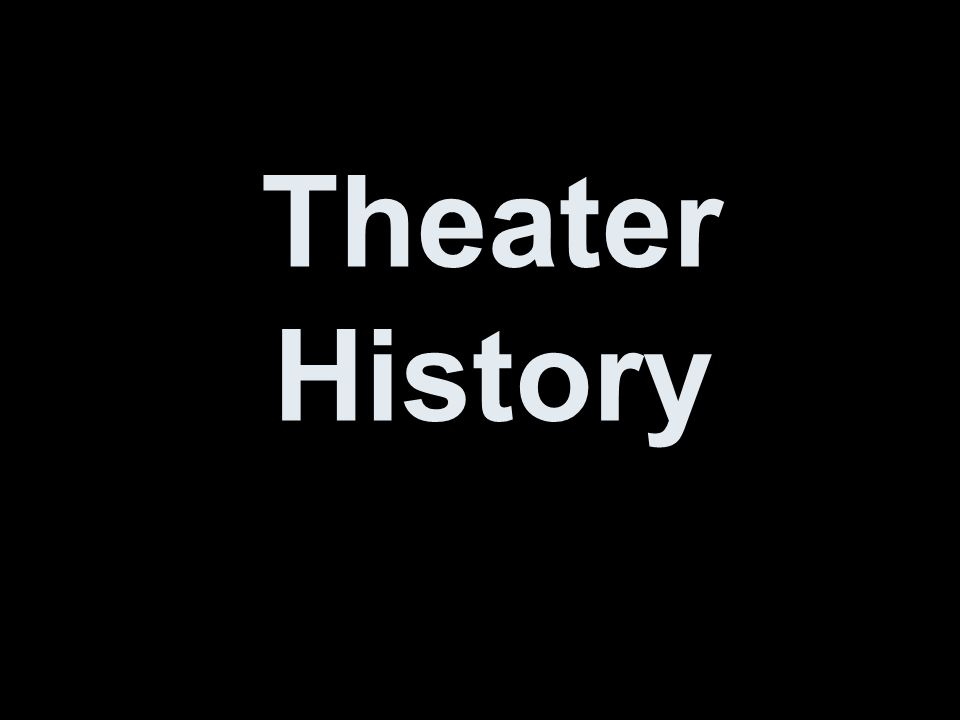 Theater History