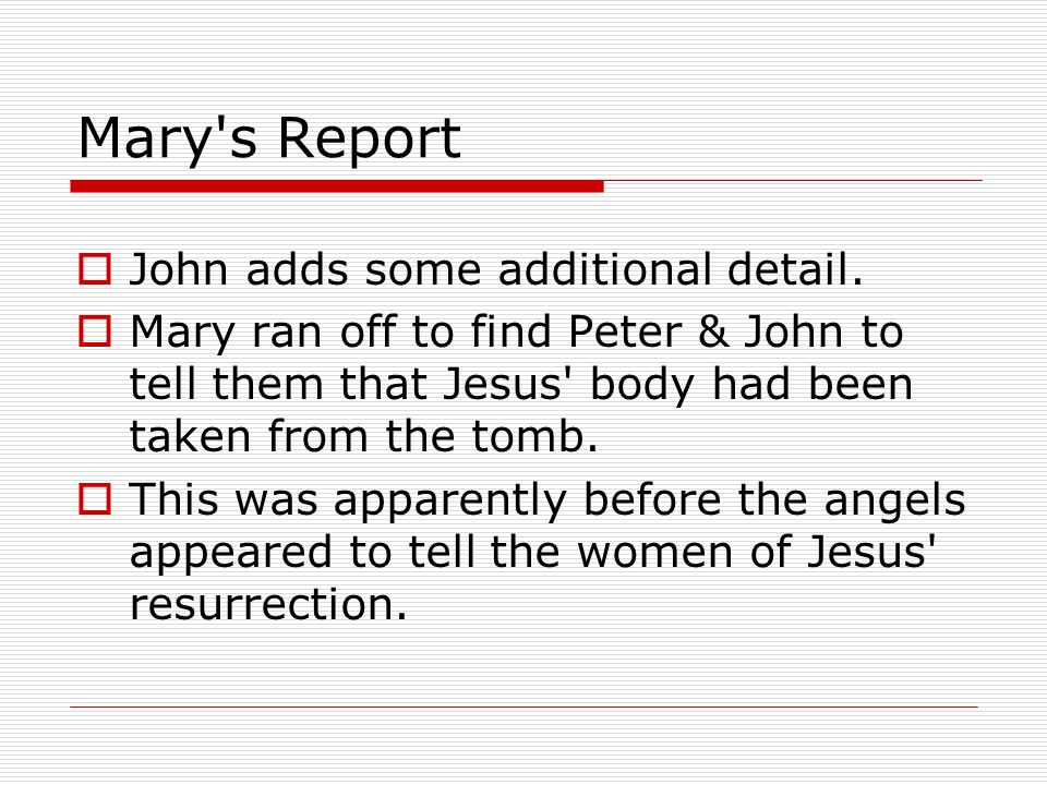 Mary s Report  John adds some additional detail.
