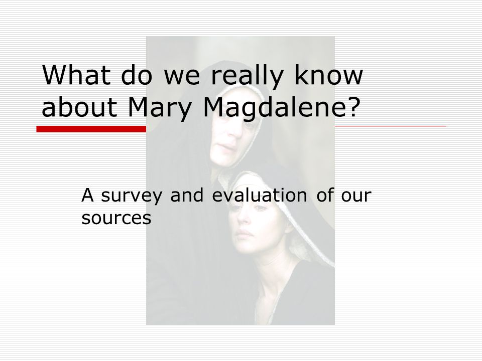 Mary Magdalene in the Four Gospels What do they tell us?