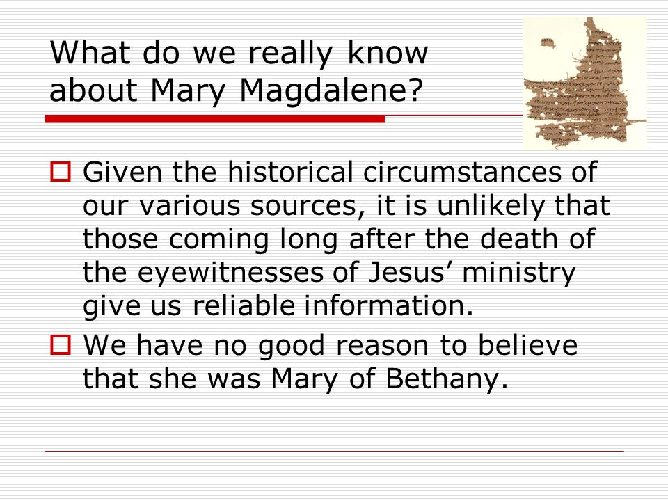 What do we really know about Mary Magdalene.