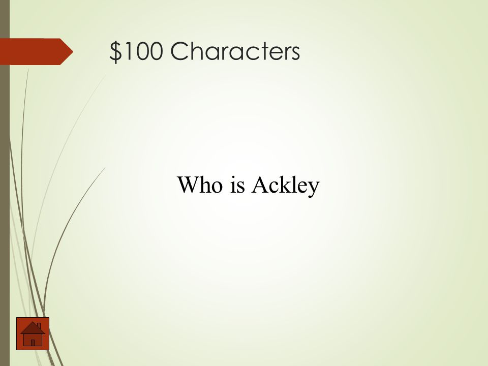 $100 Characters Who is Ackley